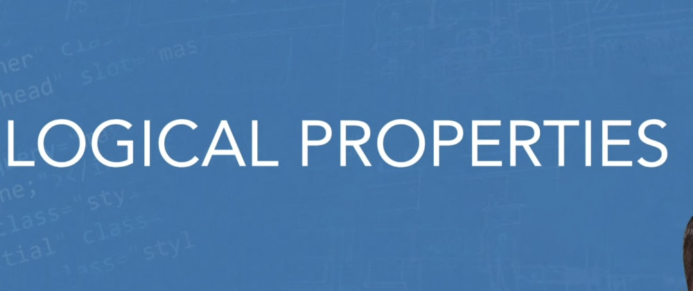 Cover image for CSS Logical Properties