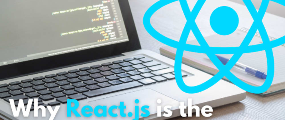 Cover image for Why React.js Is The Most Powerful UI library