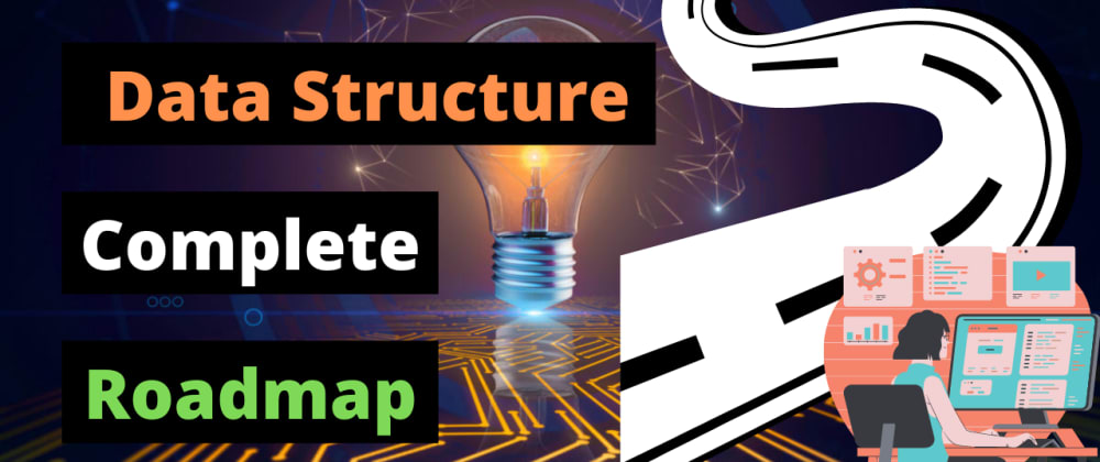 Cover image for Data Structure Complete Roadmap