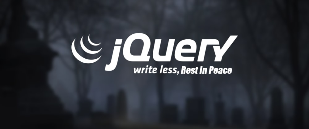 Cover image for Story of jQuery, Write Less and Rest in Peace