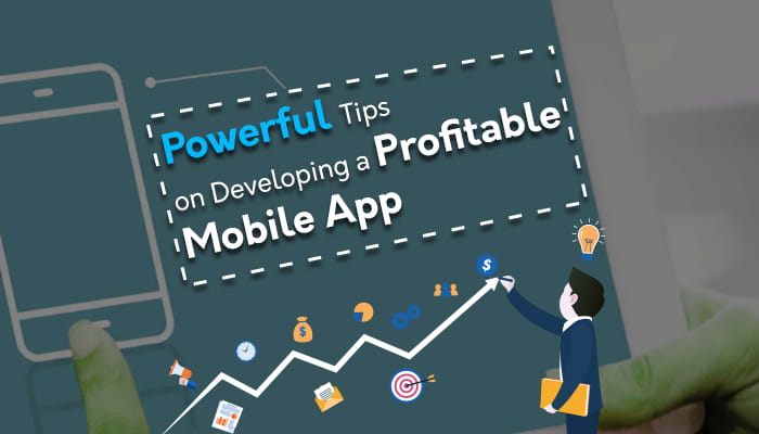 Powerful Tips on Developing a Profitable Mobile App