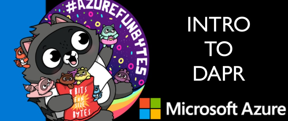 Cover image for AzureFunBytes Episode 29 - Intro to @daprdev with @mfussell