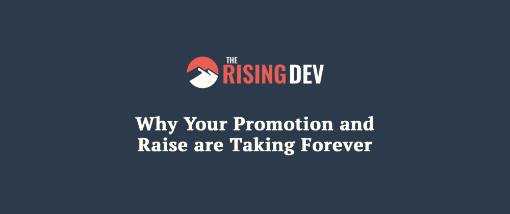 Cover image for Why Your Promotion and Raise are Taking Forever