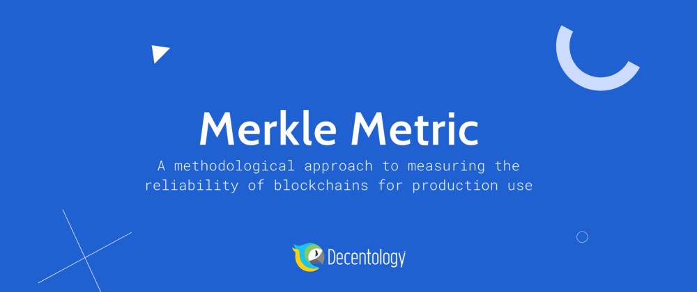 Cover image for Merkle Metric to measure the reliability of blockchains for production use