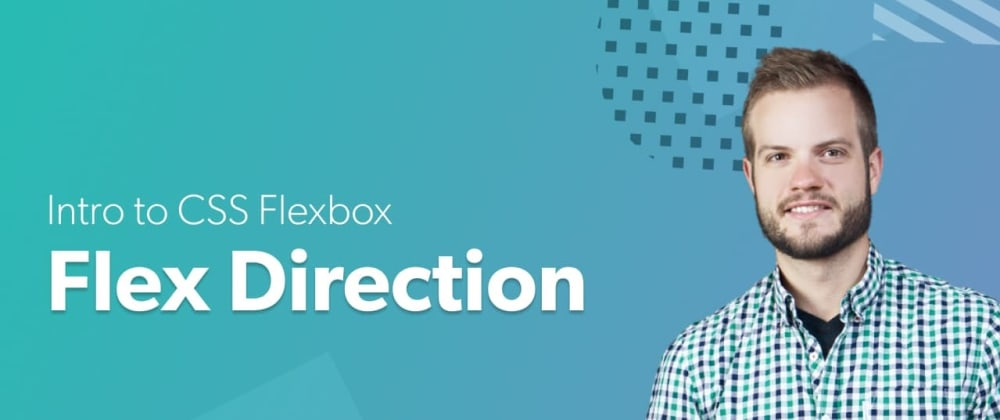 Cover image for Intro to CSS Flexbox - Flex Direction