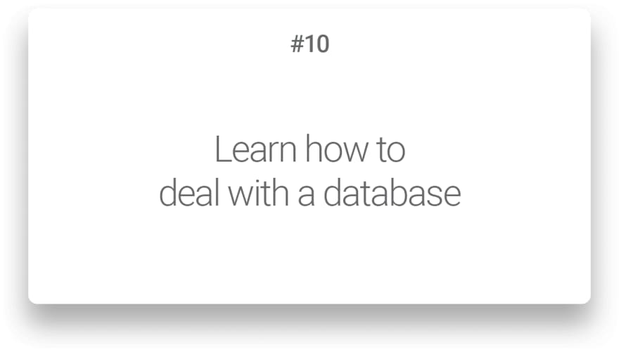 Learn how to deal with a database