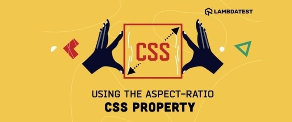 Cover image for How To Use Aspect-Ratio CSS Property In Responsive Web Designs?