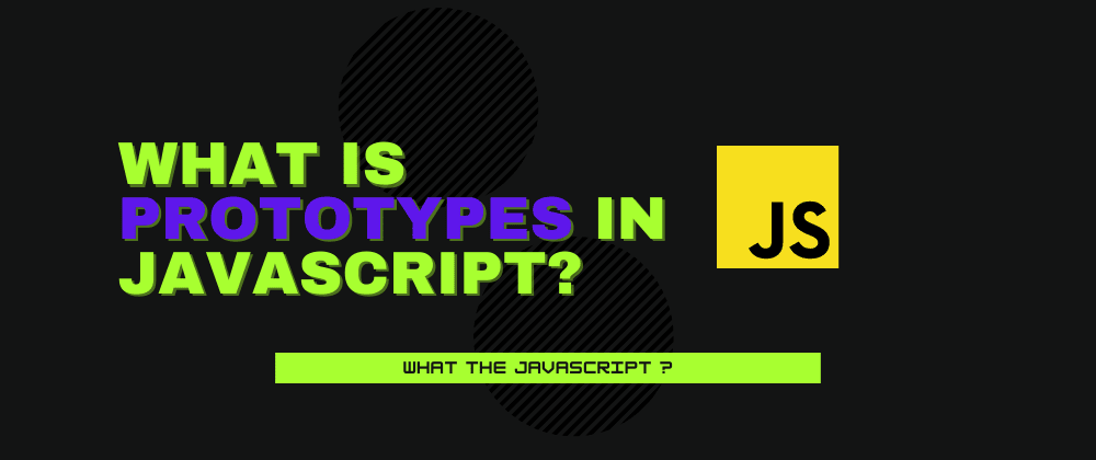 Cover image for What are Prototypes in JavaScript?