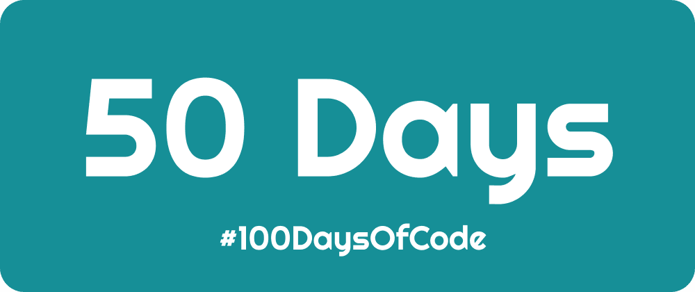 Cover image for #100DaysOfCode - Half Way There