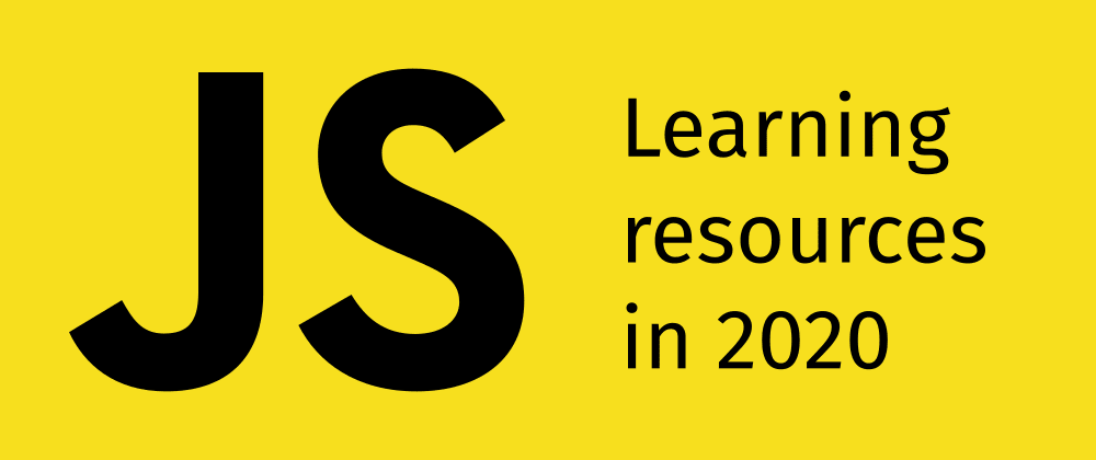 Cover image for Learn JavaScript in 2020: A curated and up-to-date list of resources
