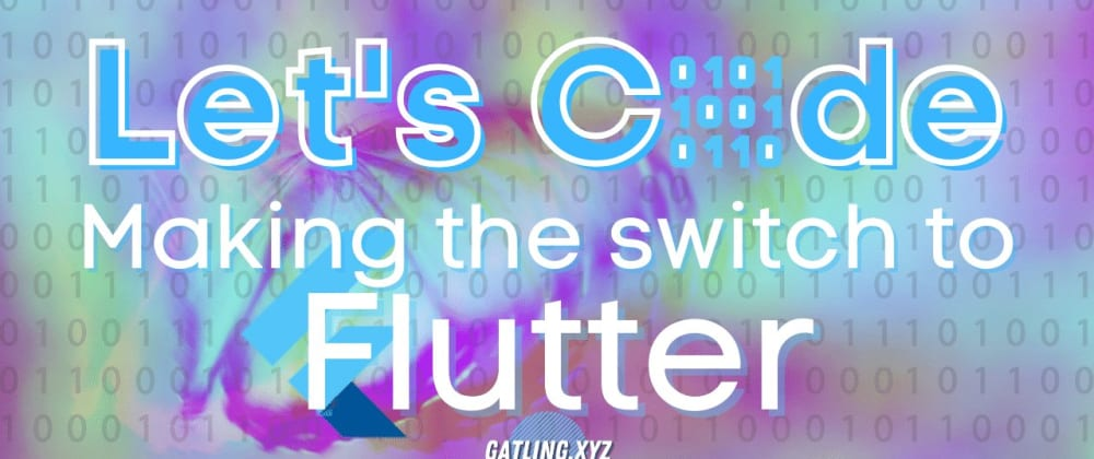 Cover image for Let's Code Flutter: Making the switch