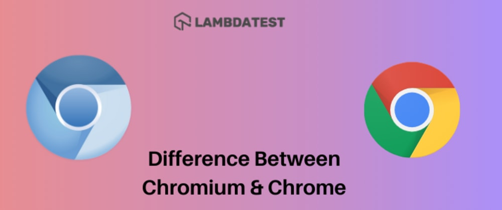 Cover image for Here's The Difference Between Chromium & Chrome