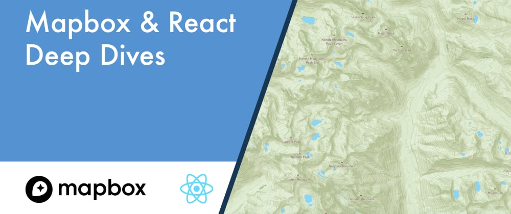 Cover image for Introducing Mapbox and React Deep Dives