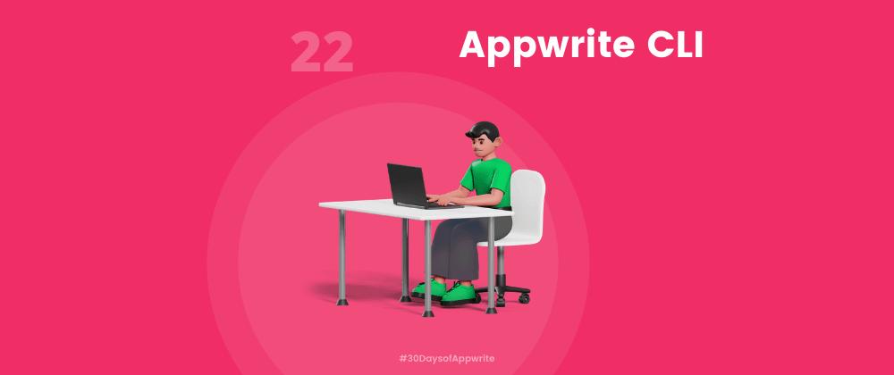 Cover image for #30DaysOfAppwrite : Appwrite CLI