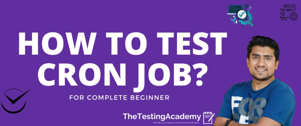 Cover image for How to Test Cron Job?(Cron Job Testing)