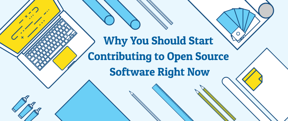 Cover image for Why You Should Start Contributing to Open Source Software Right Now