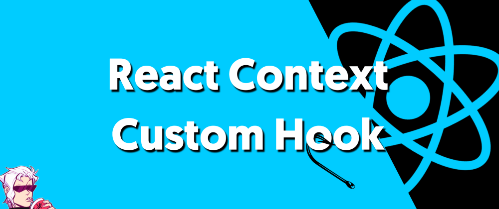 Cover image for React Context Custom Hook   The only Global State you'll ever need