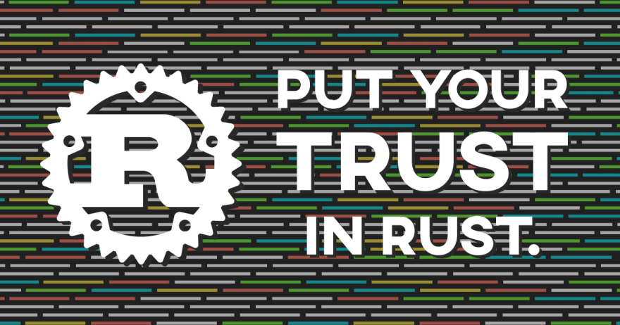 Put Your Trust in Rust
