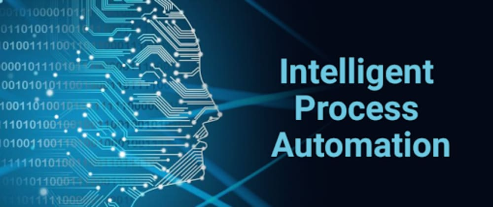 Cover image for  Top 5 Benefits of Intelligent Process Automation!