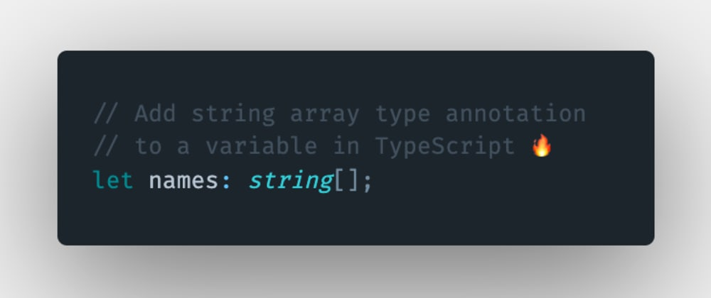 Cover image for How to add a string array type annotation to a variable or a constant in TypeScript?
