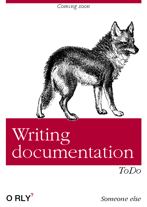 Meme alluding to not wanting to write docs. Imitates a book cover called 'Writing documentation. To do' by Someone Else