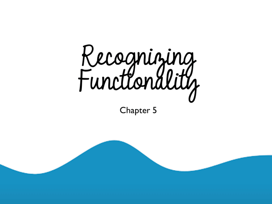 Recognizing Functionality