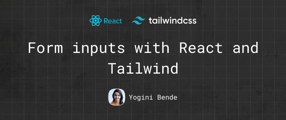 Cover image for Form inputs with React and Tailwind