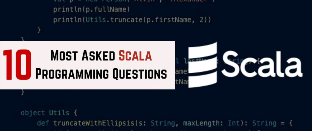 Cover image for 10 Most Asked Scala Programming Questions