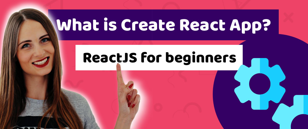 Cover image for Understand the tools which you are using, to create an application! What is create-react-app?