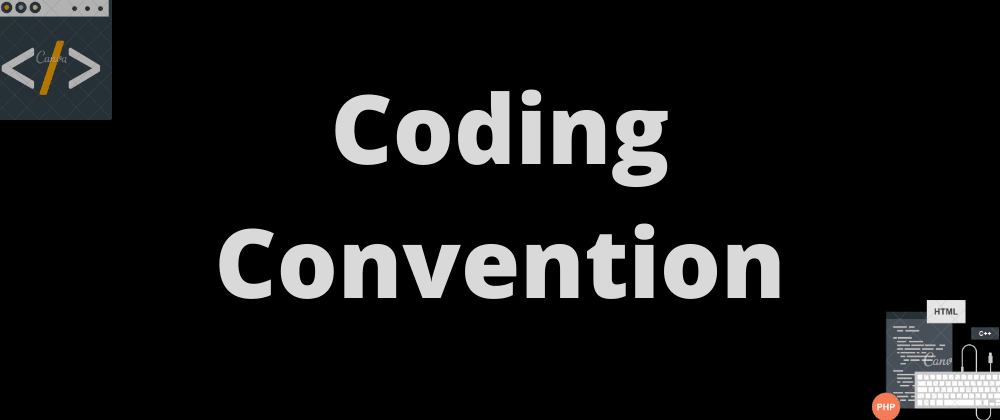 Cover image for Coding Convention: Why your team should adopt one quickly