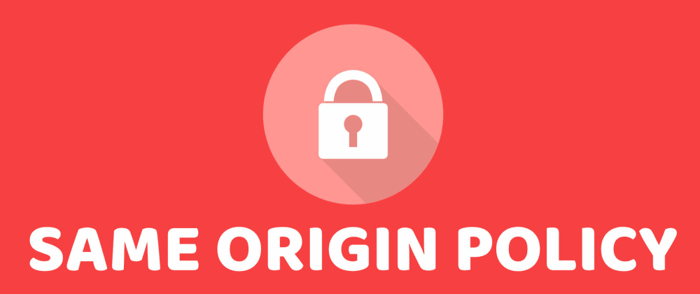 Cover image for Same Origin Policy: Demystified