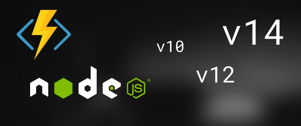 Cover image for How to change/upgrade Node.js version in Azure Functions