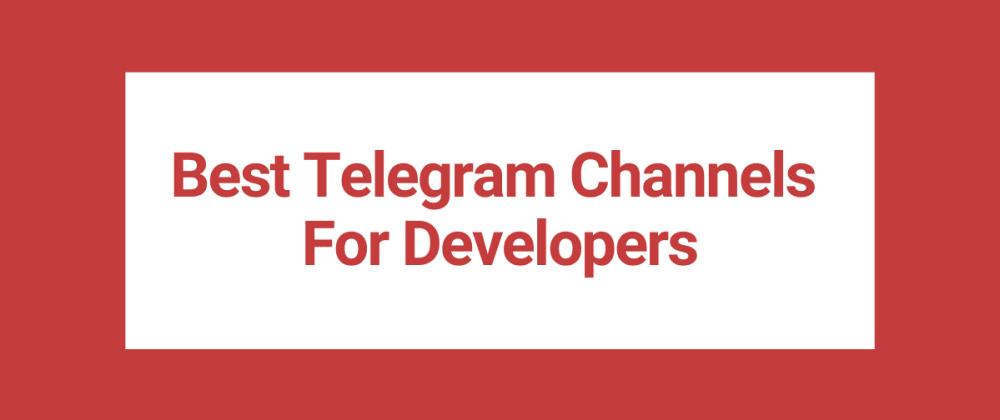 Cover image for Best Telegram Channels for Developers