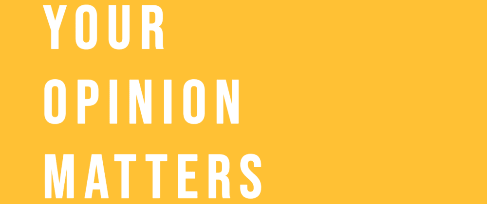 Cover image for Your opinion matters!