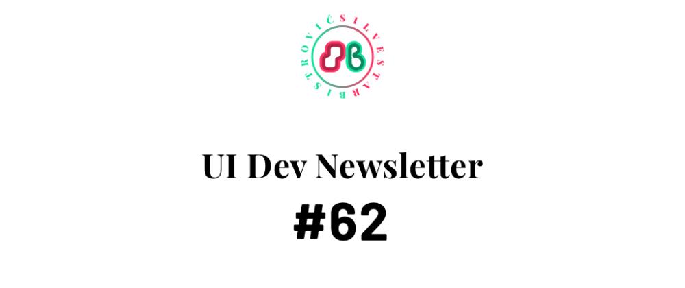 Cover image for UI Dev Newsletter #62