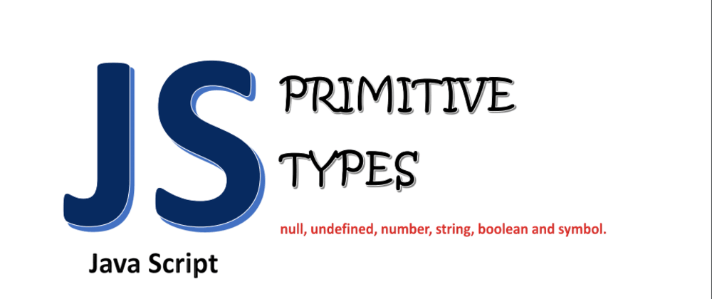 Cover image for Introduction  to Primitive types in JavaScript with examples