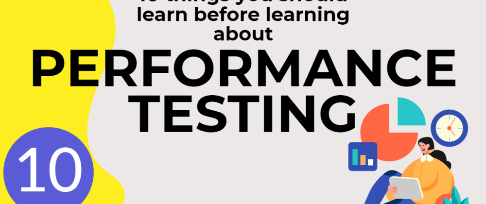 Cover image for Ten things you should learn before learning about performance testing