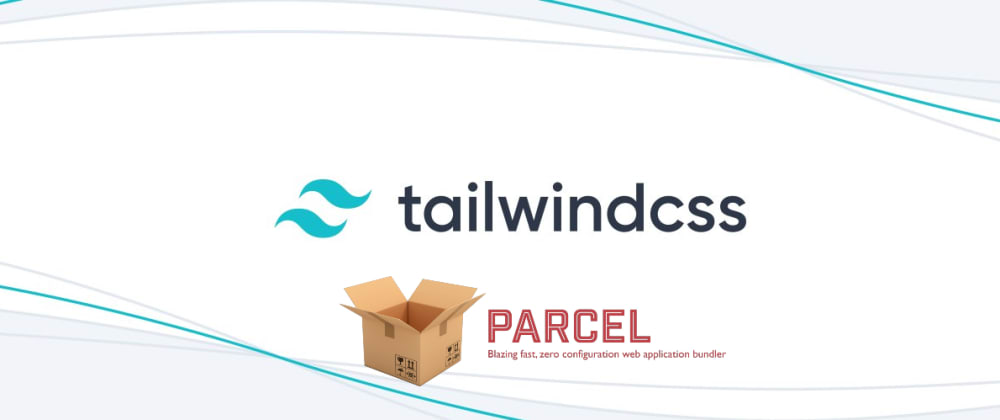 Cover image for Tailwind CSS and Parcel
