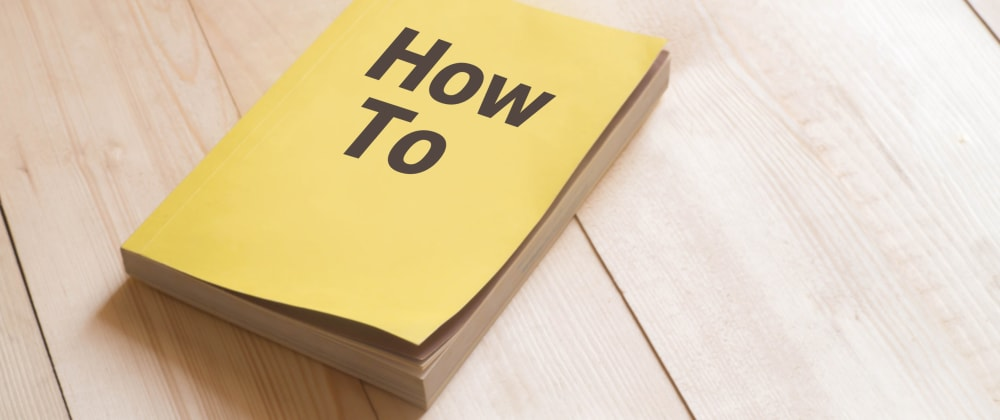 Cover image for How to make a HOW-TO guide in a few steps