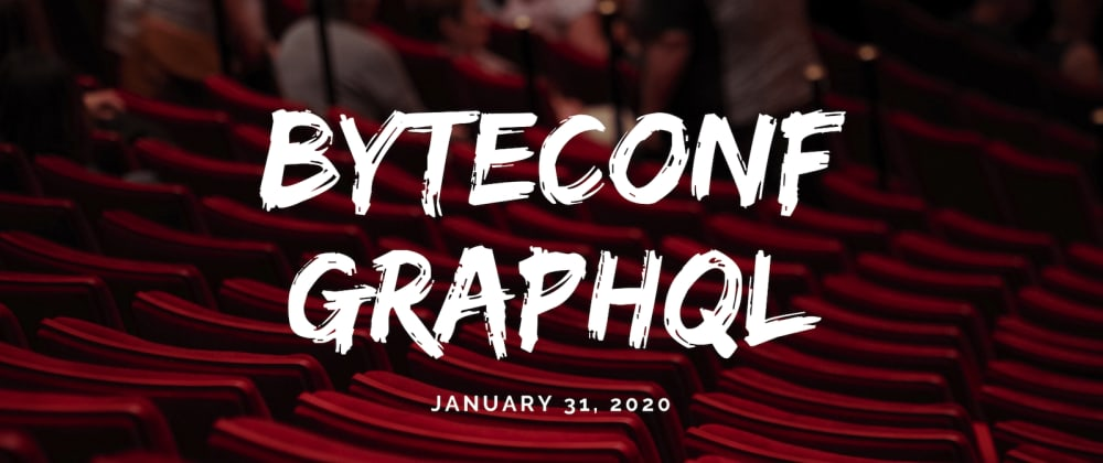 Cover image for Byteconf GraphQL - a free, virtual GraphQL conference - is LIVE now!