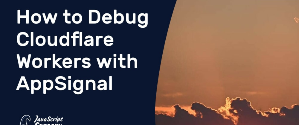 Cover image for How to Debug Cloudflare Workers with AppSignal
