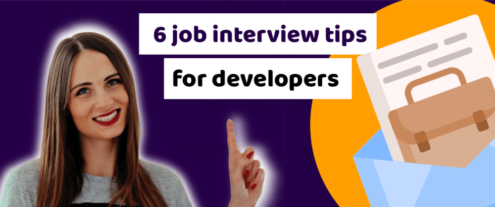 Cover image for 6 great job interview tips for developers that will help you to hack every interview