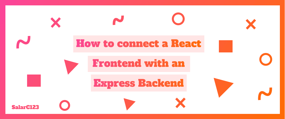 Cover image for How to connect a React frontend with a NodeJS/Express backend