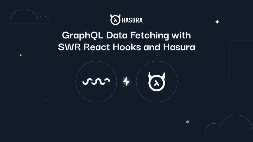 GraphQL Data Fetching with SWR React Hooks and Hasura