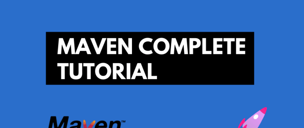 Cover image for Maven Complete Tutorial for Beginners