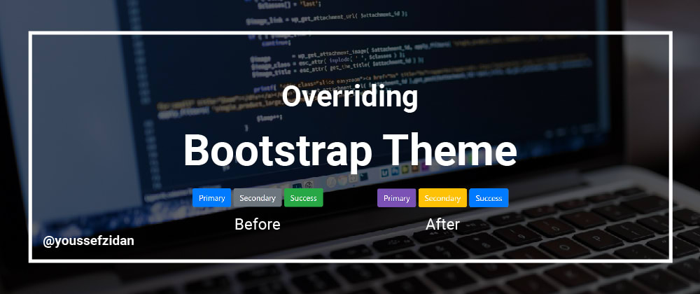 Cover image for Overriding Bootstrap Theme [The Right Way]
