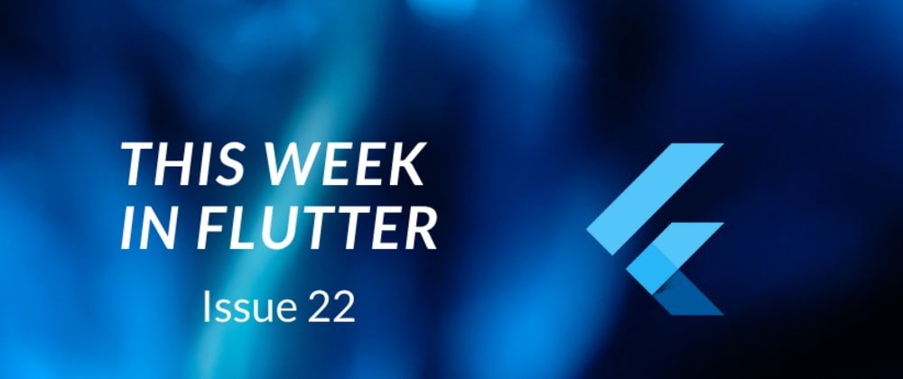 Cover image for This week in Flutter #22