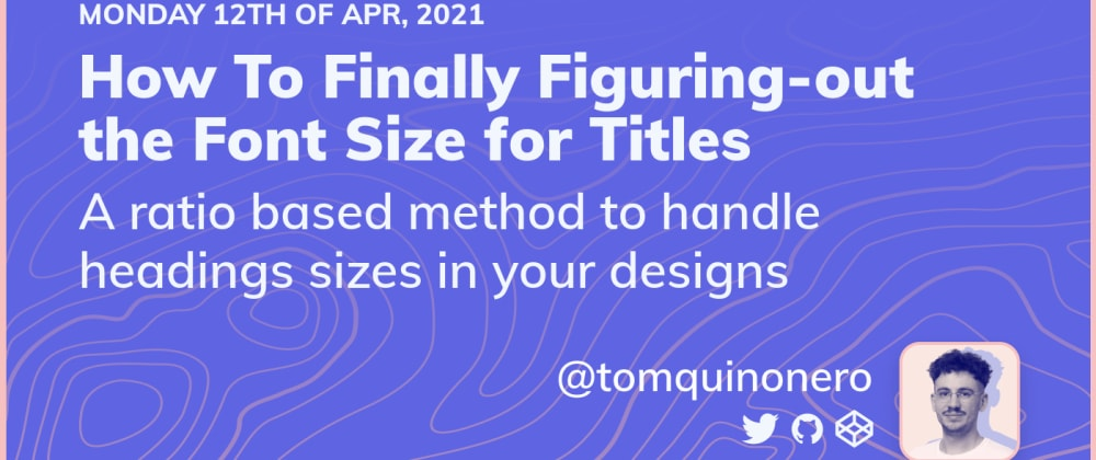 Cover image for How To Finally Figuring-out the Font Size for Titles