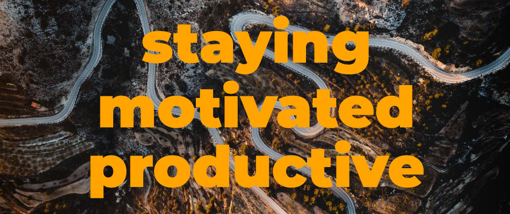 Cover Image for 25 Ways I Stay Motivated & Productive