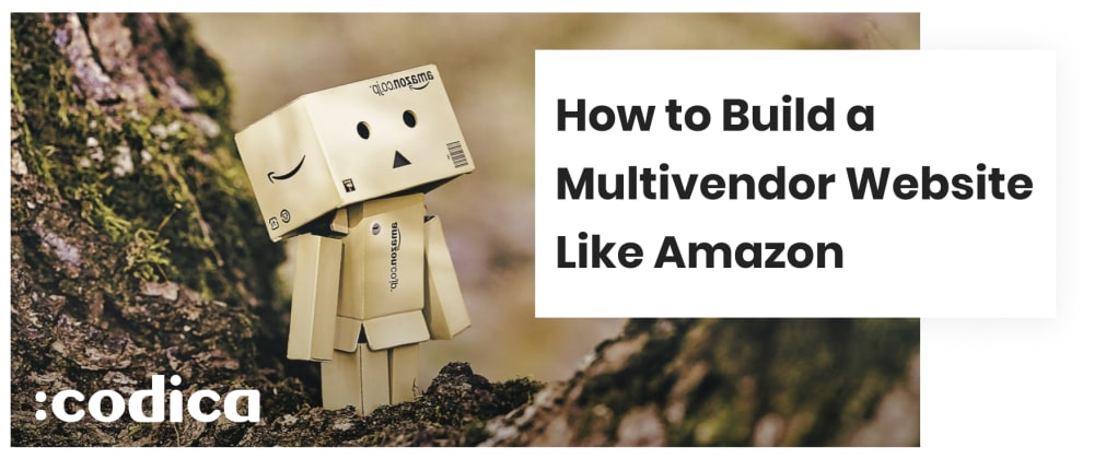 Cover image for How to Build a Multi-Vendor Marketplace Website Like Amazon